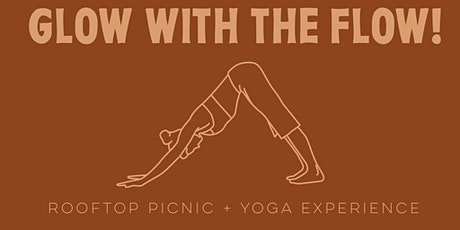 GLOW WITH THE FLOW!  Rooftop yoga & luxury picnic experience tickets