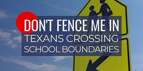 Don't Fence Me In: Texans Crossing School Boundaries tickets