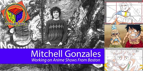 Working on Anime Shows From Boston with Mitchell Gonzales tickets