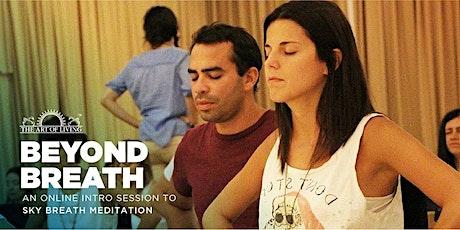 Beyond Breath Online - An Introduction to SKY Breath Meditation Program tickets