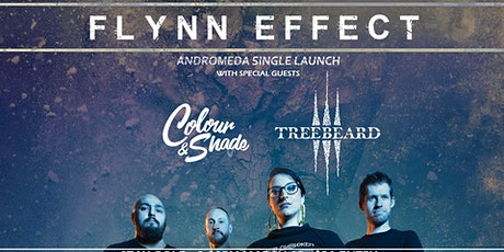 Flynn Effect: Andromeda Single Launch! w/ Treebeard and, Colour and Shade tickets
