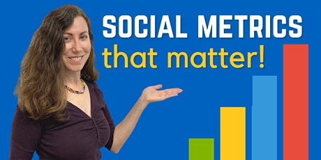 Elevate Your Social Media with the Metrics that Matter tickets