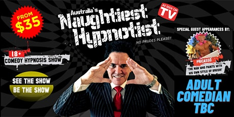 Australia's Naughtiest Hypnotist Mark Anthony is back - with Special Guests tickets