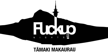 FuckUp Nights Tāmaki Makaurau Vol. 8 tickets