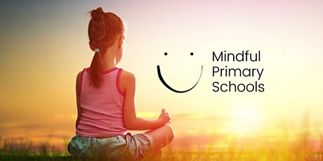 Mindful Primary Teacher PL Workshop - Perth - May 17 and 18, 2021 tickets