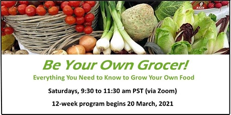 Be Your Own Grocer - Class 8: Harvest Time and Extending Your Harvest tickets