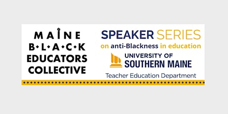 Maine Black Educators Collective Speaker Series tickets