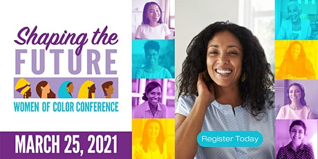 Women of Color Conference: Shaping the Future tickets
