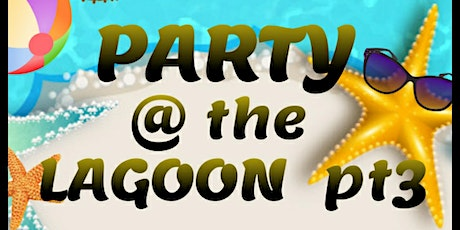 POOL PARTY AT THE LAGOON pt3 tickets