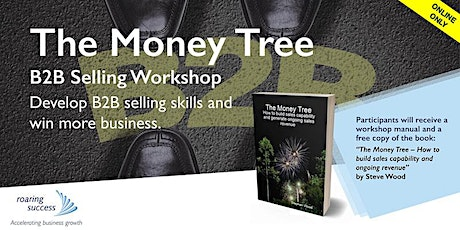 (Online Only) The Money Tree – B2B Selling Workshop biglietti
