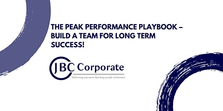 The Peak Performance Playbook – Build a team for long term success! tickets