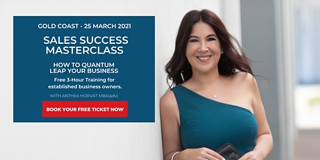 Sales Success Masterclass: How to Quantum Leap Your Business - Gold Coast tickets