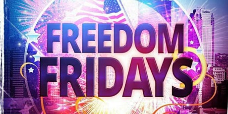 Freedom Friday's! Hosted By @MrGin44 tickets