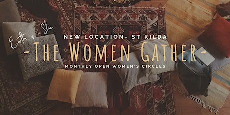 The Women Gather- ST KILDA Monthly Open Women's Circle tickets