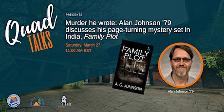 "Murder He Wrote: Alan Johnson '79 discusses his page turner ""Family Plot"" tickets"