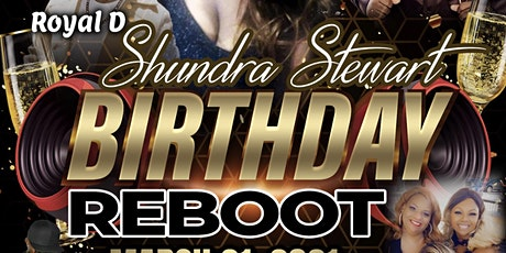 Shundra Stewart Birthday Bash Reboot tickets