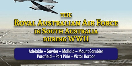 RAAF in South Australia During WWII : an author presentation tickets