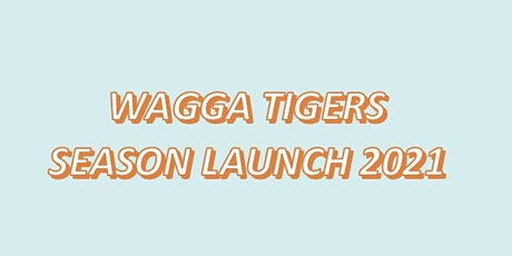 Wagga Tigers Season Launch  Party 2021 tickets