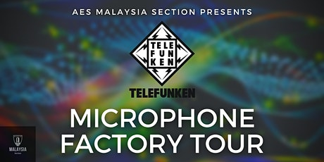 Telefunken Microphone Factory Virtual Tour by AES Malaysia Section tickets