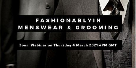 Fashionablyin Menswear & Grooming (Rescheduled) tickets