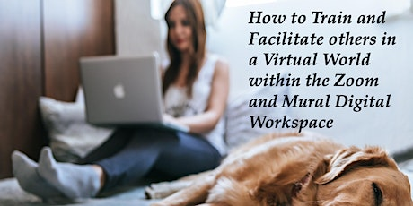 How to Facilitate and Train others in a Virtual World (FOUNDATION Module) tickets