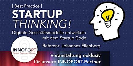 Startup Thinking! Digitale Geschäftsmodelle entwickeln mit dem Startup Code Tickets