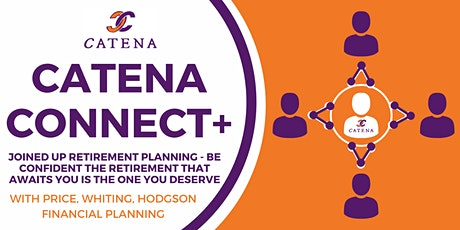 Catena Connect+ Presents: Joined Up Retirement Planning tickets