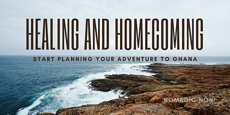 Plan Your Adventure: Healing and Homecoming Ghana Experience tickets