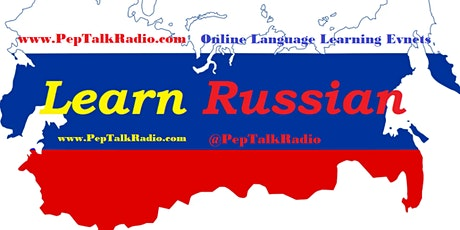 Pep Talk Radio: Russian Language Practice Meetup (Online) tickets