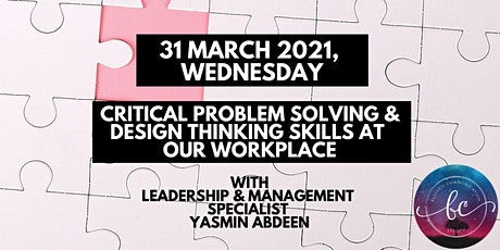 1-Day Critical Problem Solving and Design Thinking Skills at Our Workplace tickets