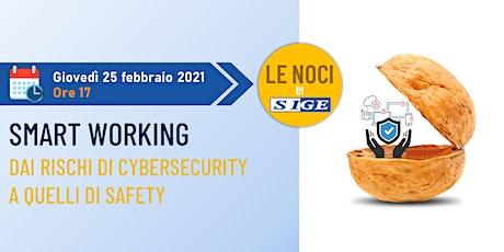 SMART WORKING:  DAI RISCHI DI CYBERSECURITY A QUELLI DI SAFETY biglietti