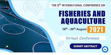 8th International Conference on Fisheries and Aquaculture 2021 (ICFA 2021) tickets