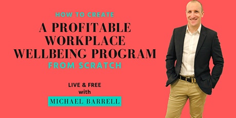 How To Create a Profitable Workplace Wellbeing Program From Scratch tickets
