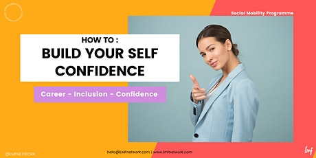 How to : Build Your Self Confidence tickets
