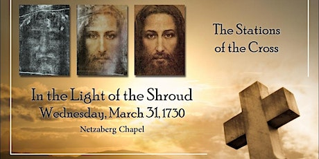 In the Light of the Shroud, March 31, 1730, Netzaberg Chapel Tickets