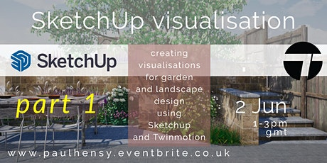 Creating garden visualisations using SketchUp and Twinmotion tickets