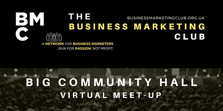Virtual Event: The Business Marketing Big Community Hall. tickets