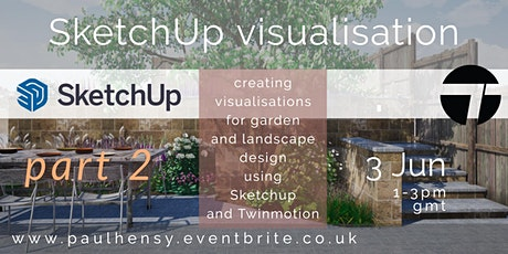 Creating garden visualisations using SketchUp and Twinmotion part 2 tickets