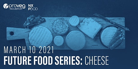 Future Food Series: Alternative Cheese tickets