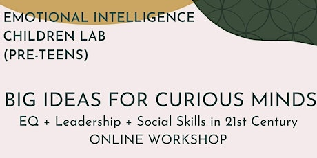 Pre-teen lab: Emotional Intellect and Agile for 7-12 year old children tickets
