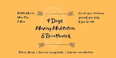 4 Days  Moving Meditation  & Breathwork tickets