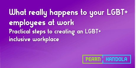 Practical steps to creating an LGBT+ inclusive workplace tickets