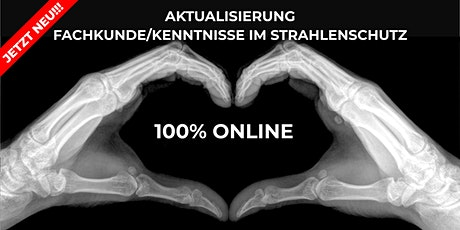 Aktualisierung der Fachkunde/Kenntnisse im Strahlenschutz (100% ONLINE) Tickets