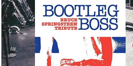 BOOTLEG BOSS Tribute to Bruce Springsteen tickets