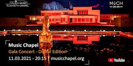 Music Chapel • Gala Concert - Digital Edition tickets