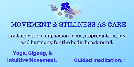 Movement & Stillness As Care ~ Yoga, Qigong, Intuitive Movement tickets