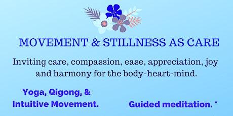 Movement & Stillness As Care ~ Yoga, Qigong, Intuitive Movement tickets