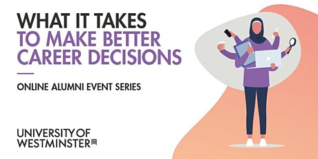 What it Takes to Make Better Career Decisions tickets