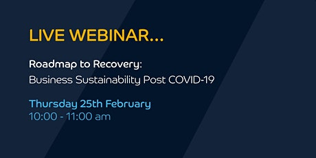 Live Webinar  - Roadmap to Recovery: Business Sustainability Post COVID-19 tickets
