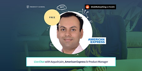 Live Chat with American Express Sr Product Manager tickets